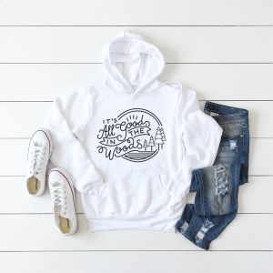 It's All Good In The Woods Hoodie